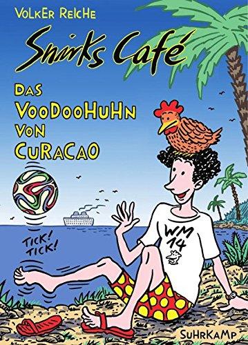 Snirks Café: Das Voodoohuhn von Curaçao (suhrkamp taschenbuch)