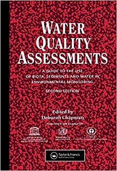 Water Quality Assessments: A guide to the use of biota, sediments and water in environmental monitoring, Second Edition