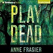 Play Dead: Elise Sandburg, Book 1 | Anne Frasier