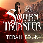Sworn to Transfer: Courtlight, Book 2 | Terah Edun