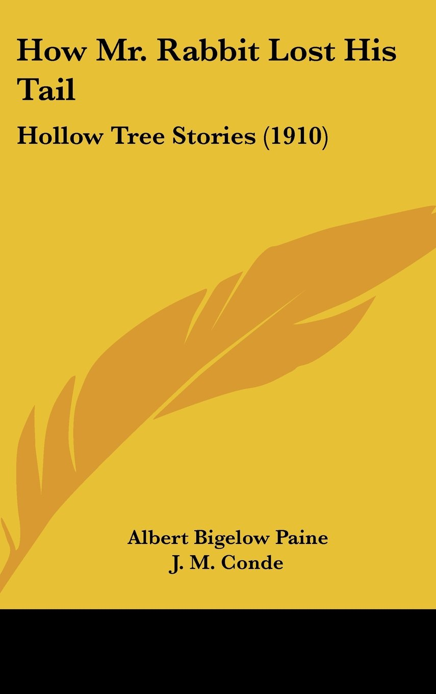 How Mr. Rabbit Lost His Tail: Hollow Tree Stories (1910) pdf