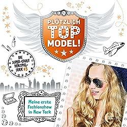 Meine erste Fashionshow in New York (Plötzlich Topmodel! 3)