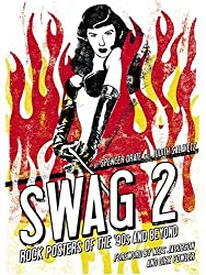 Swag 2: Rock Posters of the 90's and Beyond
