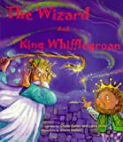 The Wizard and King Whifflegroan, Sheila Bailey and Larry Miller, 1886440018