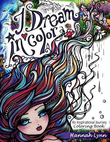 I Dream in Color: An Inspirational Journey Coloring Book ()