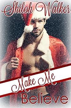 Make Me Believe by [Walker, Shiloh]