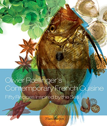 Olivier Roellinger's Contemporary French Cuisine: 50 Recipes Inspired by the Sea pdf