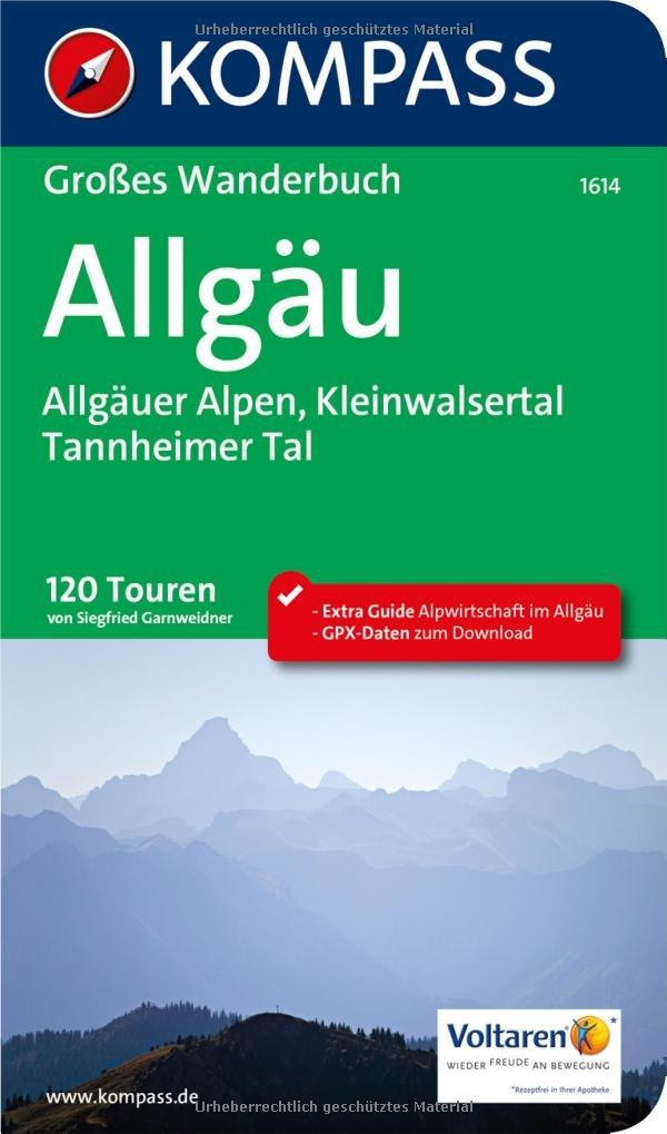 Allgäu, Allgäuer Alpen, Kleinwalsertal, Tannheimer Tal: Großes Wanderbuch mit Extra Guide zum Herausnehmen, 120 Touren, GPX-Daten zum Download. (KOMPASS Große Wanderbücher, Band 1614)