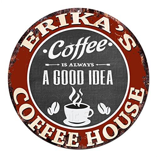 ERIKA'S Coffee House Chic Tin Sign Rustic Shabby Vintage style Retro Kitchen Bar Pub Coffee Shop man cave Decor Gift Ideas
