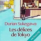 Les délices de Tokyo   Livre audio Auteur(s) : Durian Sukegawa Narrateur(s) : Christine Braconnier