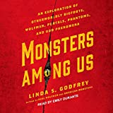 #2: Monsters Among Us: An Exploration of Otherworldly Bigfoots, Wolfmen, Portals, Phantoms, and Odd Phenomena