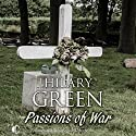 Passions of War Audiobook by Hilary Green Narrated by Penelope Freeman