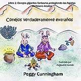 Conejos verdaderamente extraños Libro 1 (Spanish Edition): Conejos gigantes fantasma protegiendo las fogatas del tesoro incaico (Volume 1)