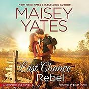 Last Chance Rebel: Copper Ridge, Book 6 | Maisey Yates