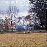 The Grotta House by Richard Meier, Joseph Rykwert, David Revere MacFadden, 0847830098