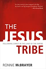 The Jesus Tribe: Following Christ in the Land of the Empire Kindle Edition