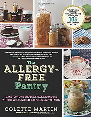 The Allergy-Free Pantry: Make Your Own Staples, Snacks, and More Without Wheat, Gluten, Dairy, Eggs, Soy or (Free Make Y)