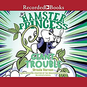 Hamster Princess: Giant Trouble Audiobook