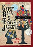 Gypsy Bags and Traveling Jackets, Mica Rath, 1449799221