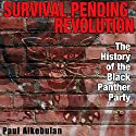 Survival Pending Revolution: The History of the Black Panther Party Audiobook by Paul Alkebulan Narrated by Don Bratschie