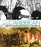 : Caribbean: Art at the Crossroads of the World