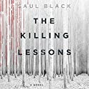 The Killing Lessons: A Novel Audiobook by Saul Black Narrated by Christina Delaine