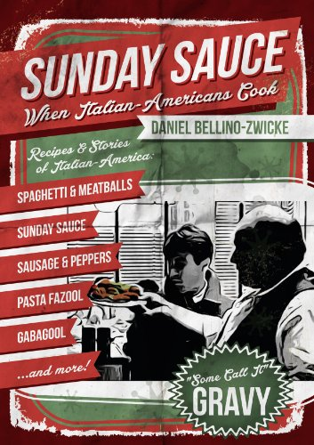 SUNDAY SAUCE - When Italian Americans Cook: Secret Italian Recipes & Favorite Dishes .. Italian Cookbook with Clemenza Spaghetti & Meatballs Sunday Sauce Godfather Gravy by [Bellino-Zwicke, Daniel]