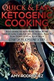 Quick & Easy Ketogenic Cooking: Full Guide to Keto Diet, with More Than 45 Low-Carb Recipes and Meal Plan to Slim Down & Heal Your Body