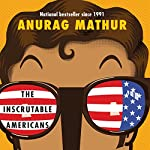 The Inscrutable Americans | Anurag Mathur