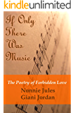"""If Only There Was Music..."" The Poetry of Forbidden Love"