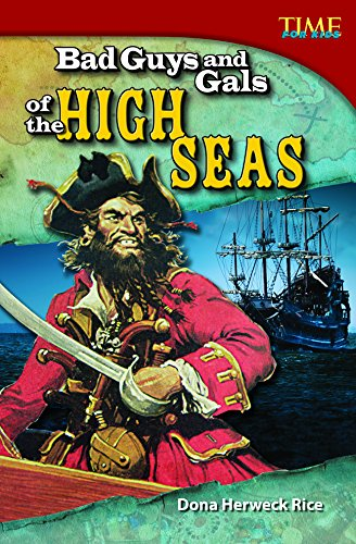 Bad Guys and Gals of the High Seas (TIME FOR KIDS® Nonfiction Readers) [Rice, Dona] (Tapa Blanda)