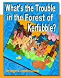What's the Trouble in the Forest of Kerfubble?, Roger Sulham, 0982641494