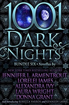 1001 Dark Nights: Bundle Six by [Armentrout, Jennifer L., James, Lorelei, Ivy, Alexandra, Wright, Laura, Grant, Donna, Yarros, Rebecca, Layne, Kennedy]