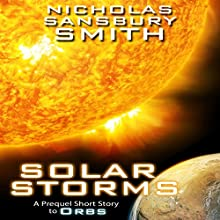Solar Storms: A Prequel Short Story to ORBS Audiobook by Nicholas Sansbury Smith Narrated by Elizabeth Evans
