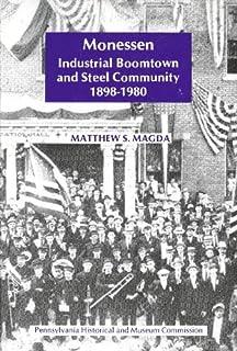 Monessen: Industrial Boomtown and Steel Community 1898-1980