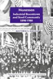Monessen : Industrial Boomtown and Steel Community, 1898-1980, , 0892710292