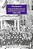 Monessen : Industrial Boomtown and Steel Community, 1898-1980, Matthew S. Magda, 0892710292