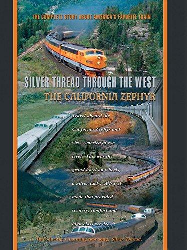 The California Zephyr Silver Thread Through The -