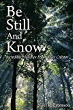 Be Still and Know, Noel K. Estenson, 0595498760