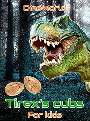 Dino World - Tirex's cubs - for kids