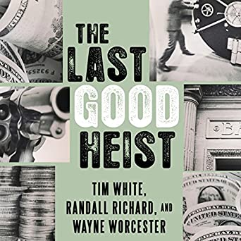 amazoncom the last good heist the inside story of the