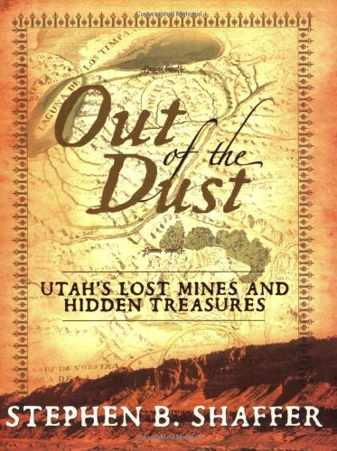 Out of the Dust: Utah's Lost Mines and Treasures