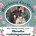 Hendes redningsmand (Barbara Cartland - Den udødelige samling 48) | Barbara Cartland