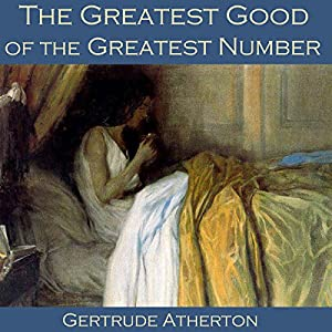 The Greatest Good of the Greatest Number Audiobook