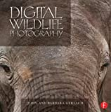 Digital Wildlife Photography, Gerlach, John and Barbara, 0240818830