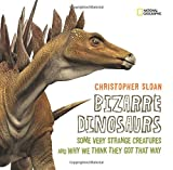 Bizarre Dinosaurs: Some Very Strange Creatures and Why We Think They Got That Way 画像5