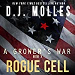 Rogue Cell: A Grower's War, Book 3 | D. J. Molles