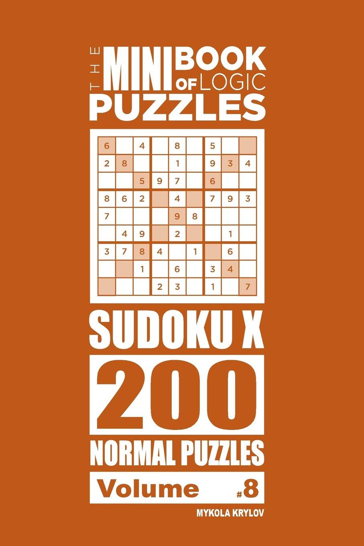 Download The Mini Book of Logic Puzzles - Sudoku X 200 Normal (Volume 8) PDF