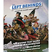 The Left Behinds: The iPhone That Saved George Washington | David Potter