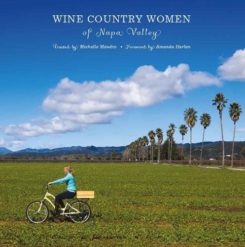 Wine Country Women of Napa Valley by Michelle Mandro